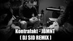 Kontrafakt – JBMNT ( DJ SID REMIX )